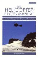 Helicopter Pilot's Manual: v. 3 Mountain Flying and Advanced Techniques (h�ftad)
