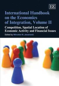 International Handbook on the Economics of Integration: v. 2 Competition, Spatial Location of Economic Activity and Financial Issues (inbunden)
