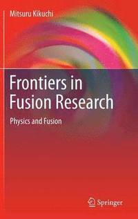 Frontiers in Fusion Research (inbunden)