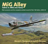 Mig Alley - Sabres Vs. Migs Over Korea (inbunden)