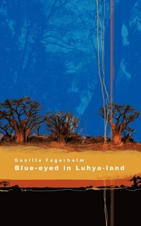 Blue-Eyed in Luhya-Land (häftad)