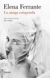 La Amiga Estupenda (DOS Amigas 1) / My Brilliant Friend: Neapolitan Novels, Book One (häftad)