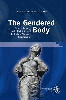 The Gendered Body: Female Sanctity, Gender Hybridity and the Body in Women's Hagiography (inbunden)