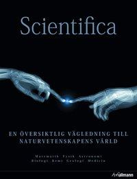 Scientifica : en översiktlig vägledning till naturvetenskapens värld pdf, epub