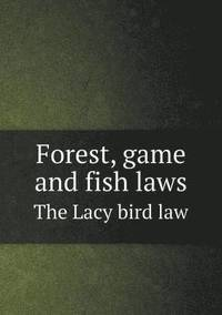 Forest game and fish laws the lacy bird law west for Va game and fish