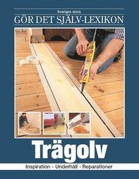 läsa Trägolv : inspiration, förnyelse, reparationer pdf, epub