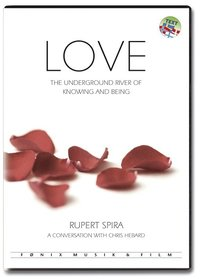Love - The Underground River of Knowing and Being pdf epub