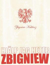 Omslagsbild: ISBN 9789100106089, Hjälp jag heter Zbigniew