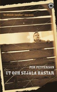 Omslagsbild: Ut och stjäla hästar : roman av Per Petterson