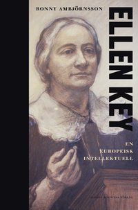 Ellen Key : en europeisk intellektuell (inbunden)