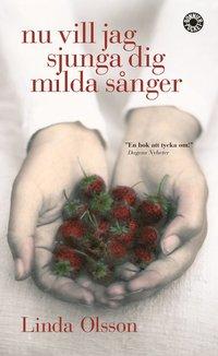 Omslagsbild: ISBN 9789100114084, Nu vill jag sjunga dig milda sånger