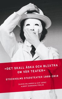 """ladda ner """"""""Det skall åska och blixtra kring vår teater"""""""": Stockholms Stadsteater 1960-2010 epub, pdf"""