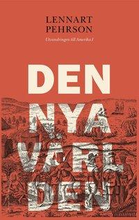 Den nya världen : utvandringen till Amerika I pdf epub