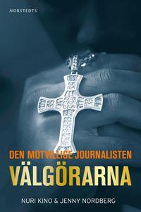 ladda ner online Välgörarna : Den motvillige journalisten pdf ebook