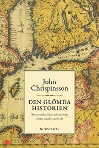 ladda ner Den glömda historien : om svenska öden och äventyr i öster under tusen år pdf, epub ebook