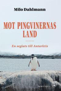 ladda ner Mot pingvinernas land : en seglats till Antarktis epub pdf