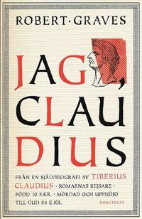 ladda ner online Jag, Claudius : från en självbiografi av Tiberius Claudius, romarnas kejsare, född 10 f .Kr., mördad och upphöjd till Gud 54 e .Kr. pdf