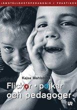 Flickor, pojkar och pedagoger : jämställdhetspedagogik i praktiken epub pdf