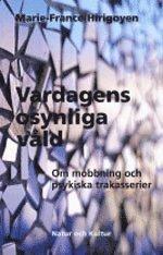 Omslagsbild: ISBN 9789127074552, Vardagens osynliga våld : om mobbning och psykiska trakasserier
