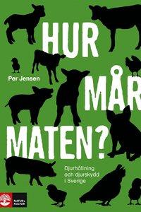 läsa Hur mår maten? : djurhållning och djurskydd i Sverige pdf, epub ebook