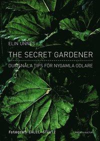 The secret gardener : dumsnåla tips för nygamla odlare pdf epub