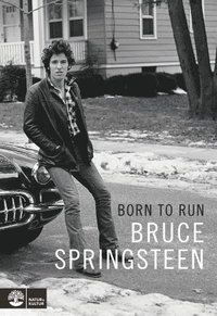 Born to run (inbunden)