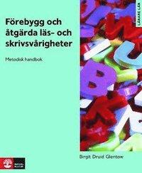 Förebygg och åtgärda läs- och skrivsvårigheter : metodisk handbok (häftad)