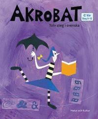 Akrobat. Tolv steg i svenska, C Vår. Grundbok pdf epub