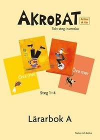 Akrobat. Tolv steg i svenska, A Höst + Vår. Lärarbok. Steg 1-4 pdf epub