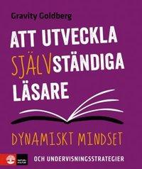 Att utveckla självständiga läsare : dynamiskt mindset och undervisningsstrategier (häftad)