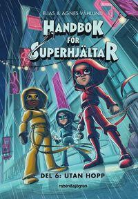Handbok för superhjältar. Del 6 - kommer höst 2020