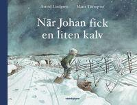När Johan fick en liten kalv. (2020 nyutgåva)