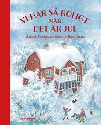Vi har så roligt när det är jul - Astrid Lindgrens bästa julberättelser. 2020