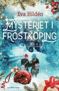 Bokomslag: Mysteriet i Frostköping