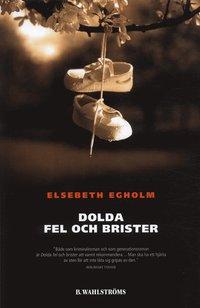 Omslagsbild: ISBN 9789132333217, Dolda fel och brister