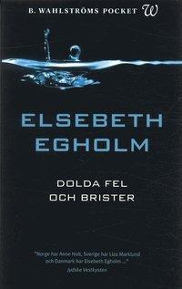 Dolda fel och brister av Elsebeth Egholm