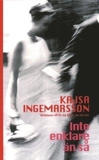 Omslagsbild: ISBN 9789137123240, Inte enklare än så