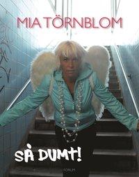 Omslagsbild: ISBN 9789137132365, Så dumt!