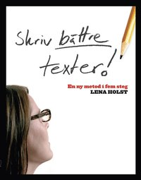 ladda ner Skriv bättre texter: En ny metod i  fem steg pdf, epub ebook