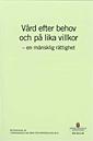 ladda ner online Vård efter behov och på lika villkor : en mänsklig rättighet : betänkande av utredningen om vård för papperslösa m.fl. SOU 2011:48 pdf, epub