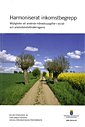 uppkopplad Harmoniserat inkomstbegrepp : möjligheter att använda månadsuppgifter i social- och arbetslöshetsförsäkringarna. SOU 2012:47 pdf ebook