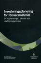 Investeringsplanering för försvarsmateriel : en ny planerings-, besluts- och uppföljningsprocess : betänkande SOU 2014:15 pdf, epub