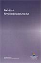 läsa Förbättrat förhandsbeskedsinstitut. : betänkande från Förhandsbeskedsutredningen SOU 2014:62 pdf