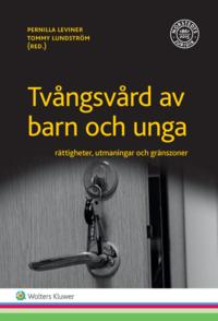 uppkopplad Tvångsvård av barn och unga : rättigheter, utmaningar och gränszoner pdf, epub