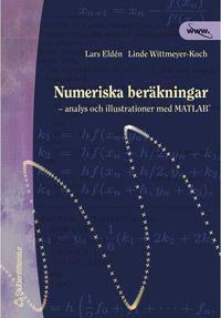 uppkopplad Numeriska Beräkningar : Analys Och Illustrationer Med Matlab epub, pdf