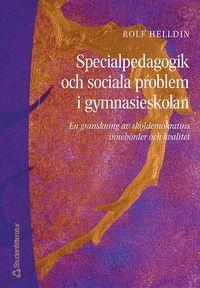 Specialpedagogik och sociala problem i gymnasieskolan - En granskning av skoldemokratins innebörder och kvalitet epub pdf