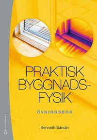 Praktisk byggnadsfysik : övningsbok pdf, epub ebook
