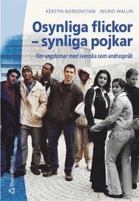 läsa Osynliga flickor - synliga pojkar - Om ungdomar med svenska som andra språk pdf