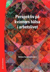 uppkopplad Perspektiv på kvinnors hälsa i arbetslivet pdf, epub