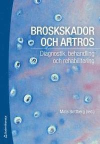 läsa Broskskador och artros : diagnostik, behandling och rehabilitering pdf